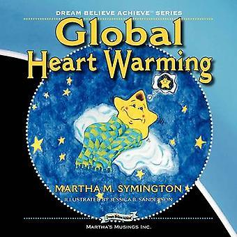 Wereldwijde hart opwarming van de aarde droom geloven bereiken serie door Goguen & Martha M.