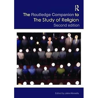 Routledge Companion to the Study of Religion by John Hinnells
