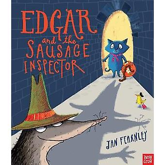 Edgar and the Sausage Inspector by Jan Fearnley