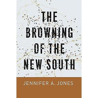 Browning of the New South by Jennifer A Jones