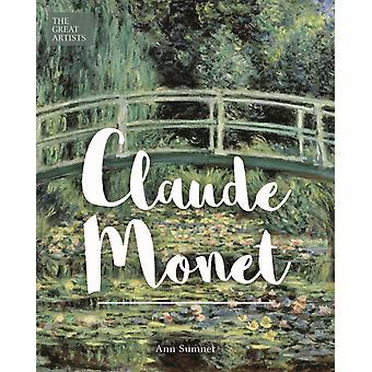 Great Artists Claude Monet by Ann Sumner