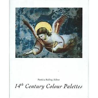 14th Century Colour Palettes  Volume 2 by Edited by Patricia Railing