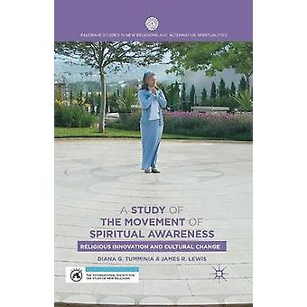 A Study of the Movement of Spiritual Awareness  Religious Innovation and Cultural Change by Tumminia & D.