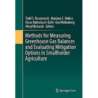 Methods for Measuring Greenhouse Gas Balances and Evaluating Mitigation Options in Smallholder Agriculture by Rosenstock & Todd S.