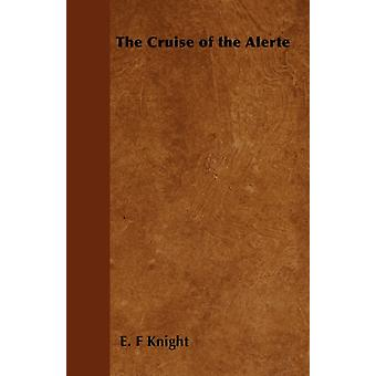The Cruise of the Alerte by Knight & E. F