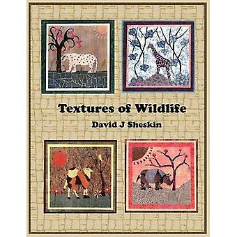 Textures of Wildlife by Sheskin & David J