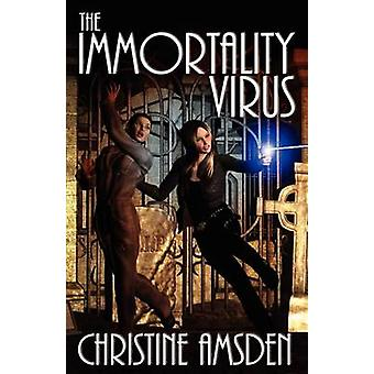 The Immortality Virus by Amsden & Christine