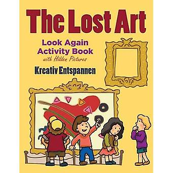 The Lost Art Look Again Activity Book with Hidden Pictures by Kreativ Entspannen