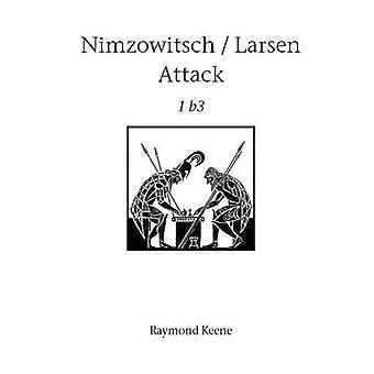 Nimsowitsch  Larsen Attack by Keene & Raymond
