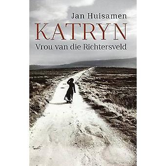Katryn Vrou van die Richtersveld by Huisamen & Jan