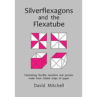 Silverflexagons and the Flexatube by Mitchell & David