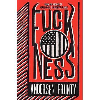 Fuckness by Prunty & Andersen