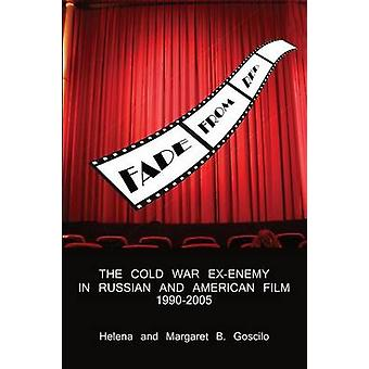 FADE FROM RED The ColdWar ExEnemy in Russian and American Film 19902005 by Goscilo & Helena