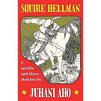 Squire Hellman by Aho & Juhani