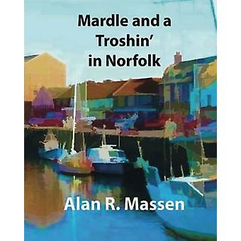Mardle and a Troshin in Norfolk by Massen & Alan R
