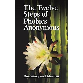 The Twelve Steps of Phobics Anonymous by Hartman & Rosemary