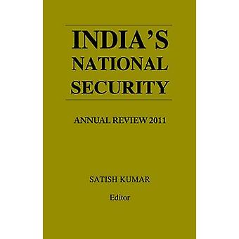Indias National Security  Annual Review 2011 by Kumar & Satish