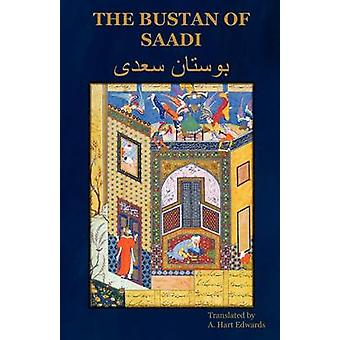 The Bustan of Saadi by Edwards & A. Hart