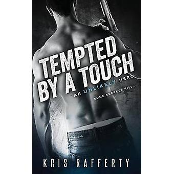 Tempted by a Touch by Rafferty & Kris