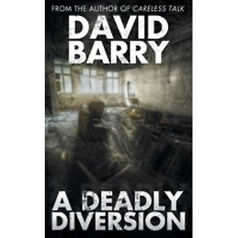 A Deadly Diversion by Barry & David