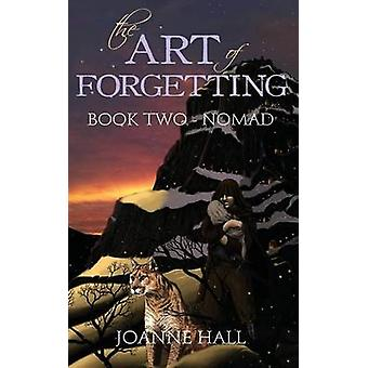 The Art of Forgetting Nomad by Hall & Joanne