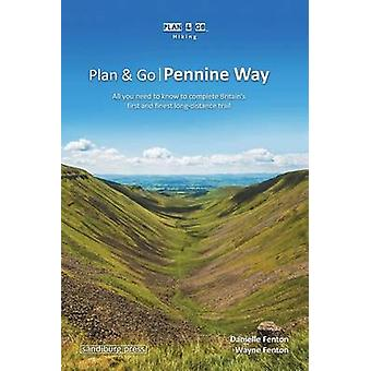Plan  Go   Pennine Way All you need to know to complete Britains first and finest longdistance trail by Fenton & Danielle