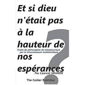 Et si dieu ntait pas  la hauteur de nos esprances by Granier & Laurent