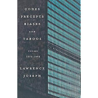 Codes Precepts Biases and Taboos Poems 19731993 by Joseph & Lawrence