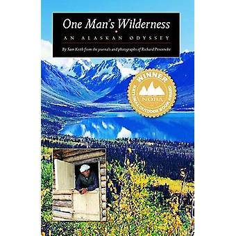 One Mans Wilderness An Alaskan Odyssey by Keith & Sam