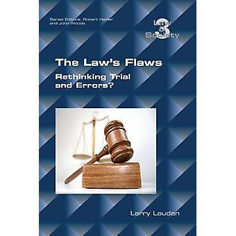 The Laws Flaws Rethinking Trials and Errors by Laudan & Larry