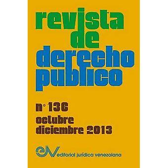 REVISTA DE DERECHO PUBLICO Venezuela No. 136 OctubreDiciembre 2013 by BREWERCARIAS & Allan R