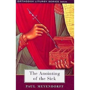 The Anointing of the Sick by Paul Meyendorff
