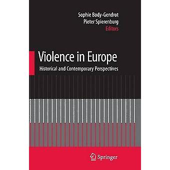 Violence in Europe - Historical and Contemporary Perspectives by Sophi