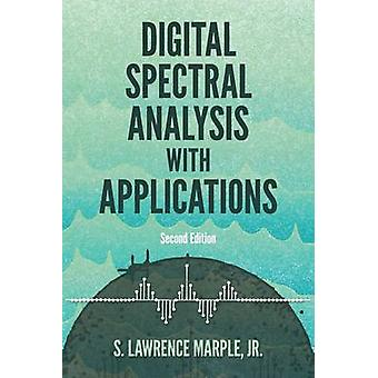 Digital Spectral Analysis with Applications - Seco - Second Edition by