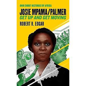 Josie Mpama/Palmer - Get Up and Get Moving von Robert R. Edgar - 978082