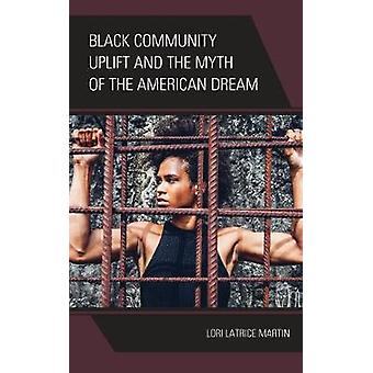 Black Community Uplift and the Myth of the American Dream par Lori Lat