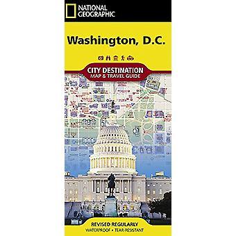 Washington D.c. - Destination City Maps by National Geographic Maps -