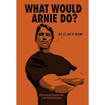 What Would Arnie Do? - 9781785038778 Book