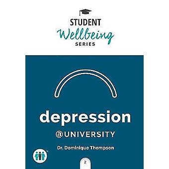 Depression at University - A Pocket Guide by Dominique Thompson - 9781