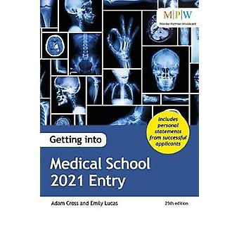 Getting into Medical School 2021 Entry by Adam Cross - 9781912943227