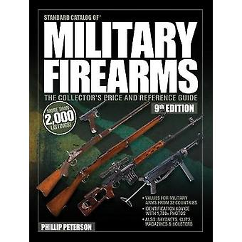 Standard Catalog of Military Firearms - 9th Edition - The Collector's