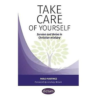 Take Care of Yourself - Survive and thrive in Christian ministry by Pa