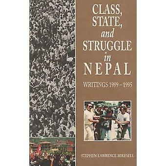 Class - State and Struggle in Nepal - Writings - 1989-1995 by Lawrence