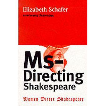 MsDirecting Shakespeare by Elizabeth Schafer - 9780704345447 Book
