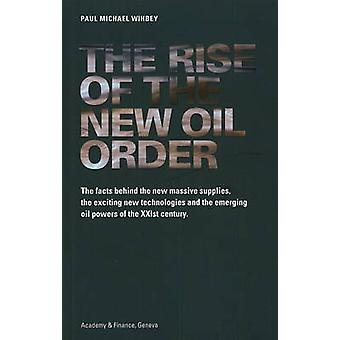 Rise of the New Oil Order - The Facts Behind the New Massive Supplies