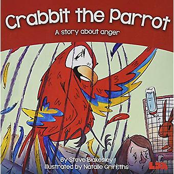 Crabbit the Parrot - A story about anger by Steve Blakesley - 97818550