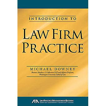 Introduction to Law Firm Practice by Michael Downey - 9781604428247 B