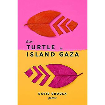 From Turtle Island to Gaza by David Groulx - 9781771992619 Book
