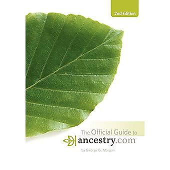 Official Guide to Ancestry.com - 2nd edition by George G. Morgan - 97