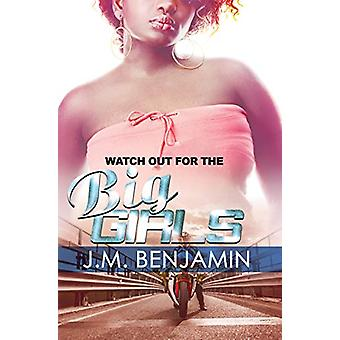 Watch Out For The Big Girls 3 by J.M. Benjamin - 9781622861293 Book